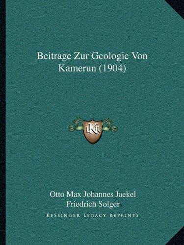 Beitrage Zur Geologie Von Kamerun (1904) (German Edition) pdf epub