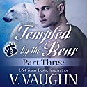 Tempted by the Bear - Part 3: BBW Werebear Shifter Romance Audiobook by V. Vaughn Narrated by Ramona Master