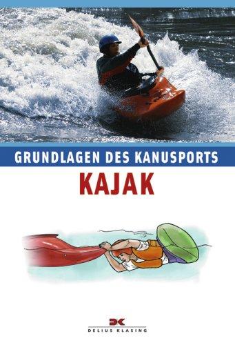 Kajak: Grundlagen des Kanusports