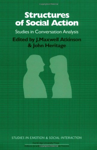 Structures of Social Action (Studies in Conversation Analysis)