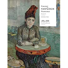 Vincent Van Gogh Paintings: Antwerp and Paris, 1885-1888 Volume 2: Volume 2: Antwerp and Paris, 1885-1888