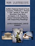 Suffern National Bank and Trust Company, Petitioner, V. Robert F. Ash, James A. Parr and Mountain View Brick Company. U. S. Supreme Court Transcript of R, John H. Mariano and David KIMMEL, 1270235656