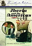 img - for Iberia and the Americas: Culture, Politics, and History 3 Vols: Iberia and the Americas: Culture, Politics, and History (Transatlantic Relations), 3 Volumes Set book / textbook / text book