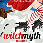 Witch Myth Wildfire: A Yew Hollow Cozy Mystery, Book 1 | Alexandria Clarke