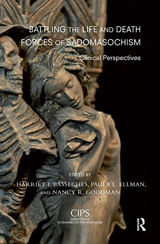 Mcbride Bass - Battling the Life and Death Forces of Sadomasochism: Clinical Perspectives (CIPS (Confederation of Independent Psychoanalytic Societies) Boundaries of Psychoanalysis)