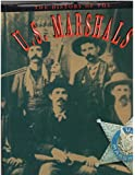 The History of the U.S. Marshals: The Proud Story of America's Legendary Lawmen