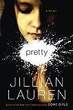 Pretty: A Novel