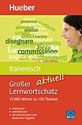 Großer Lernwortschatz Italienisch aktuell: 15.000 Wörter zu 150 Themen - aktualisierte Ausgabe