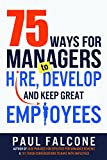 img - for 75 Ways for Managers to Hire, Develop, and Keep Great Employees book / textbook / text book