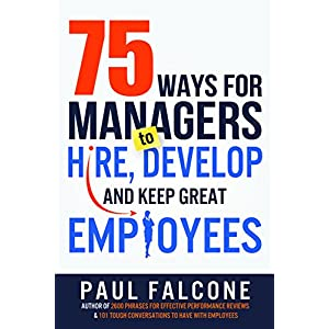 Hire, Develop, and Keep Great Employees