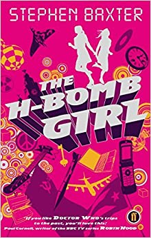 Book The H-Bomb Girl by Stephen Baxter (2008-05-01)