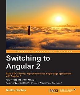 Switching to Angular 2 by [Gechev, Minko]
