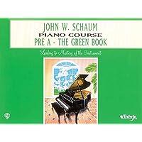 John W. Schaum Piano Course Pre-A: The Green Book