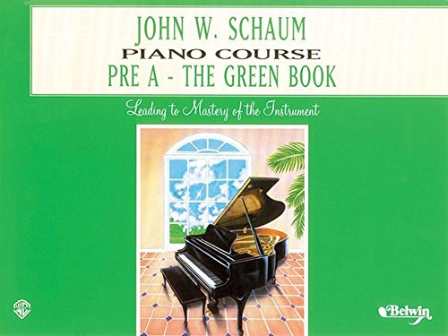 John W. Schaum Piano Course: Pre-A : The Green Book (John Piano Books Method Schaum)