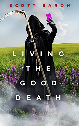 Living the Good Death by [Baron, Scott]