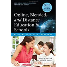 Online, Blended, and Distance Education in Schools: Building Successful Programs (Online Learning and Distance...