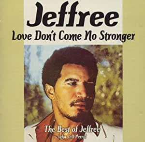 Love Don't Come No Stronger - Jeff Perry   Shazam