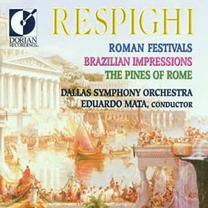 Respighi: Roman Festivals, Brazilian Impressions, Pines of Rome