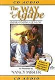 The Way of Agape: Understanding God's Love (King's High Way (Audio))
