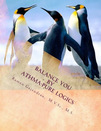 Balance You by Athma-Pure Logics: Human Life Secrets - Instructions for Well-being Life