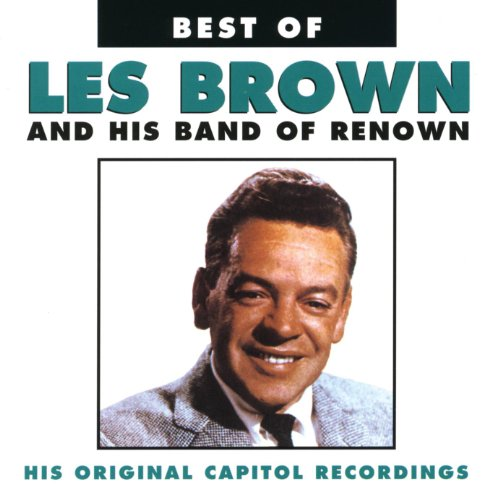 Best Of Les Brown And His Band Of Renown