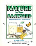 Nature in Your Backyard, Cayuga Nature Center Staff and Susan S. Lang, 1562948938