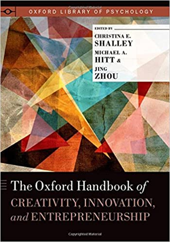 Book The Oxford Handbook of Creativity, Innovation, and Entrepreneurship (Oxford Library of Psychology)