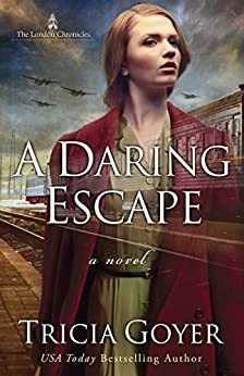 A Daring Escape (The London Chronicles Book 2) by [Goyer, Tricia]