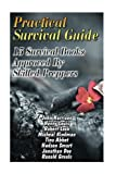 img - for Practical Survival Guide: 13 Survival Books Approved By Skilled Preppers: (Paracord Projects, For Bug Out Bags, Survival Guide, Hunting, Fishing) book / textbook / text book