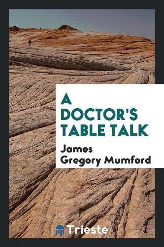 A Doctor's Table Talk
