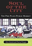 Soul of the City: The Pike Place Public Market