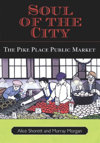 (Soul of the City: The Pike Place Public Market)