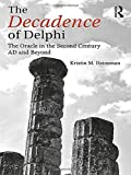 img - for The Decadence of Delphi: The Oracle in the Second Century AD and Beyond book / textbook / text book