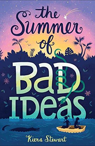 The Summer of Bad Ideas by [Stewart, Kiera]