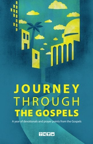 Journey Through the Gospels: A year of devotionals and prayer points from the Gospels by The Foursquare Church (2013-03-07)