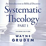 Systematic Theology, Second Edition: Part 1: An