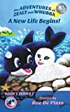 The Adventures of Zealy and Whubba: A New Life Begins! Book 1 Series 1 (Adventures of Zealy and Whubba, Series 1)