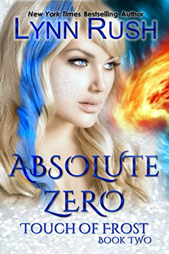 Absolute zero touch of frost book 2 kindle edition by lynn rush absolute zero touch of frost book 2 by rush lynn fandeluxe Choice Image