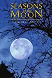 Seasons of the Moon, David Smith, 0595374425