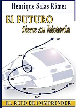 El futuro tiene su historia: El reto de comprender eBook: Henrique ...