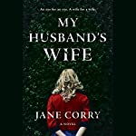 My Husband's Wife: A Novel | Jane Corry