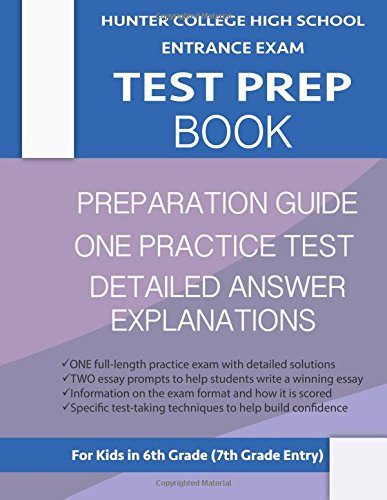 Hunter College High School Entrance Exam Test Prep Book: ONE Practice Test & Hunter Test Prep Guide; Hunter College Middle School Test Prep; HCHS … School Test Book, High School Entrance Test