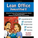 Lean Office Demystified II - Using the Power of the Toyota Production System in Your Administrative, Desktop and Networking Environments