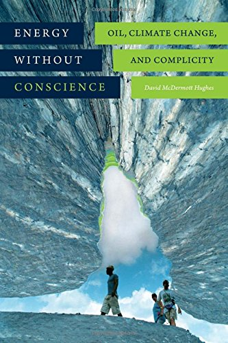 Download Energy without Conscience: Oil, Climate Change, and Complicity pdf epub