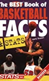 img - for The Best Book of Basketball Facts and Stats (Best Book of Basketball Facts & STATS) book / textbook / text book