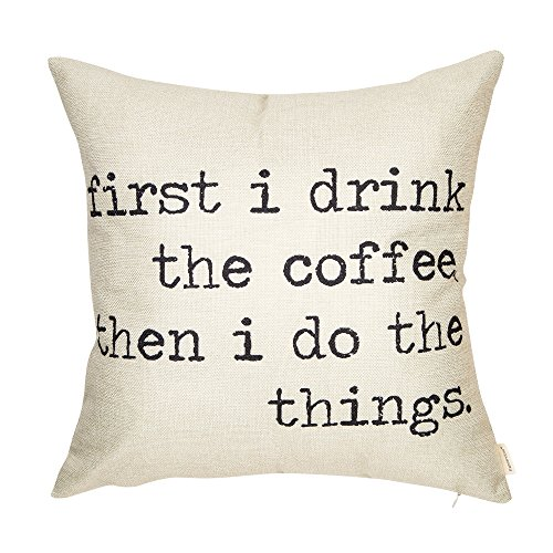 Fahrendom First I Drink The Coffee, Then I Do The Things Funny Sign Quote Saying Cotton Linen Home Decorative Throw Pillow Case Cushion Cover with Words for Coffee Lover Sofa Couch 18 x 18 Inch