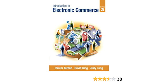 Introduction To Electronic Commerce Pearson Custom Business Resources Turban Efraim King David Lang Judy 9780136109235 Amazon Com Books
