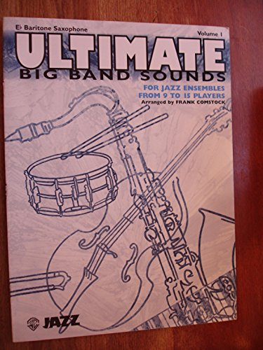 (Ultimate Big Band Sounds (For Jazz Ensembles from 9 to 15 Players), Vol 1: E-flat Baritone Saxophone)
