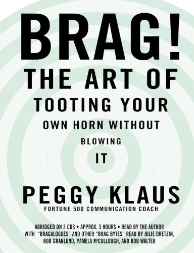 Brag! The Art of Tooting Your Own Horn Without Blowing It by Brand: Hachette Audio