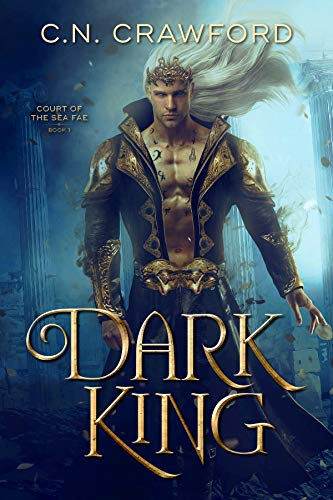 Dark King (Court of the Sea Fae Book 1) (King Of The Court)